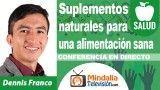 28/09/18 Suplementos naturales para una alimentación sana por Dennis Franco