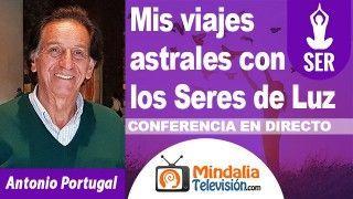 29/09/18 Mis viajes astrales con los Seres de Luz por Antonio Portugal