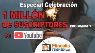 08/10/18 Especial Celebración 1 MILLÓN de SUSCRIPTORES – Programa 1