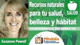 31/10/18 Recursos naturales para tu salud, belleza y hábitat por Suzanne Powell