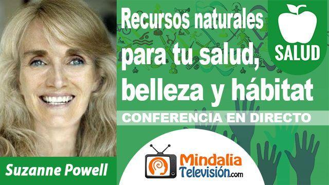 09oct18 2130h Recursos naturales para tu salud, belleza y hábitat por Suzanne Powell