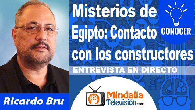 10oct18 23h Misterios de Egipto Contacto con los constructores Entrevista a Ricardo Bru