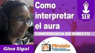 11/10/18 Como interpretar el aura por Gina Sigui