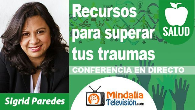 12oct18 23h 5 Recursos para superar tus traumas por Sigrid Paredes