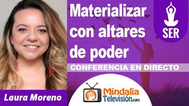 13oct18 0200h Materializar con altares de poder por Laura Moreno