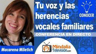 16/10/18 Tu voz y las herencias vocales familiares por Macarena Miletich
