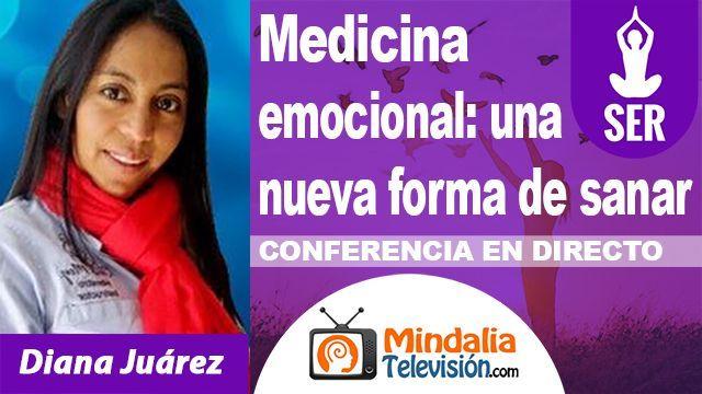 18oct18 0330h Medicina emocional una nueva forma de sanar por Diana Juárez