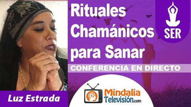 18oct18 23h Rituales Chamánicos para Sanar por Luz Estrada