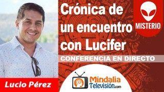 19/10/18 Crónica de un encuentro con Lucifer por Lucio Pérez