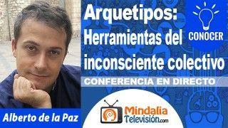 20/10/18 Arquetipos: Herramientas del inconsciente colectivo por Alberto de la Paz