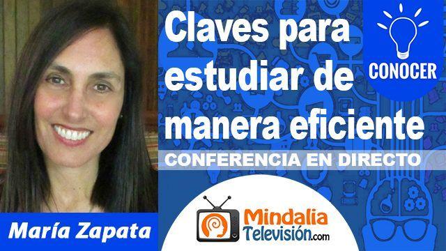 25oct18 0330h Claves para estudiar de manera eficiente por María Zapata