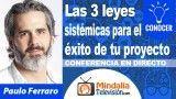 25/10/18 Las 3 leyes sistémicas para el éxito de tu proyecto por Paulo Ferraro