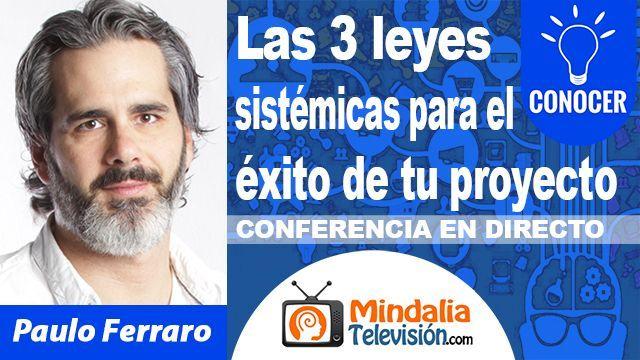 25oct18 23h Las 3 leyes sistémicas para el éxito de tu proyecto por Paulo Ferraro