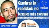 26/10/18 Quebrar la realidad: no busques más excusas por Darío Daniel Dapozo