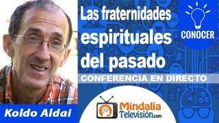 26/10/18 Las fraternidades espirituales del pasado por Koldo Aldai