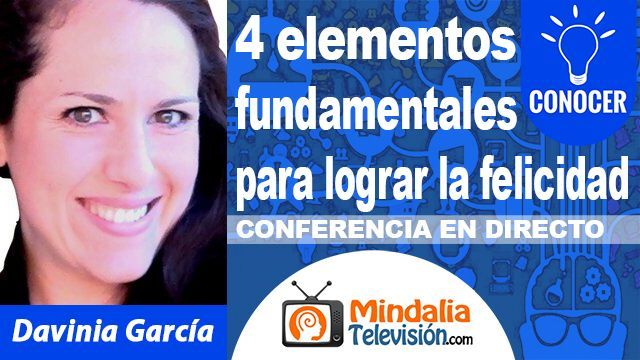 26oct18 23h 4 elementos fundamentales para lograr la felicidad por Davinia García