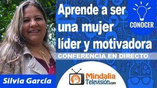 27/10/18 Aprende a ser una mujer líder y motivadora por Silvia García