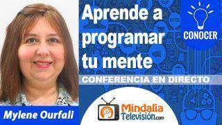 30/10/18 Aprende a programar tu mente por Mylene Ourfali