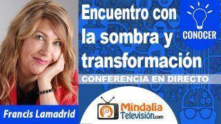 30/10/18 Encuentro con la sombra y transformación por Francis Lamadrid