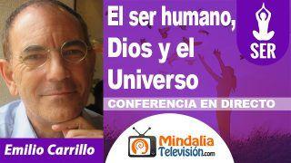 22/11/18 El ser humano, Dios y el Universo por Emilio Carrillo
