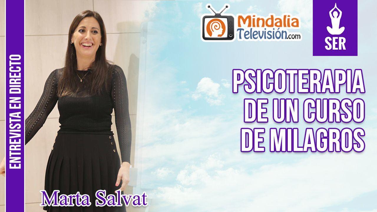 04 02 20 Psicoterapia De Un Curso De Milagros Entrevista A Marta Salvat Mindalia Televisión